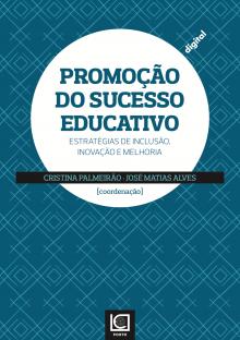 Promoção do Sucesso Educativo: Estratégias de Inclusão, Inovação e Melhoria