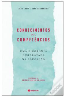 Conhecimentos Vs. Competências: Uma dicotomia disparatada na educação