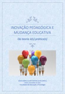 Inovação Pedagógica e Mudança Educativa: Da teoria(s) às prática(s)