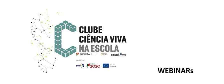Clubes Ciência Viva na Escola – Webinars